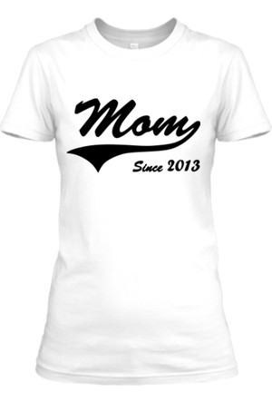 XukX Mom Since 2013 T-Shirt