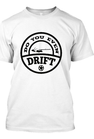 XukX Do You Even Drift T-Shirt