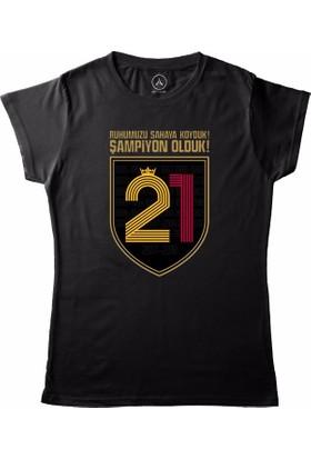 Art T-Shirt - Ruhumuzu Sahaya Koyduk Şampiyon Olduk Galatasaray Kadın Tişört