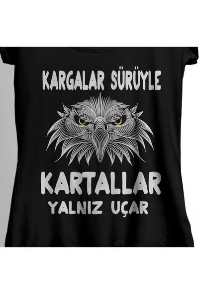 Kendim Seçtim Kargalar Sürüyle Kartallar Yalnız Uçar Beşiktaş Kadın Tişört