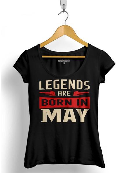 Kendim Seçtim Legends Are Born In May Doğum Günü Hediye Kadın Tişört