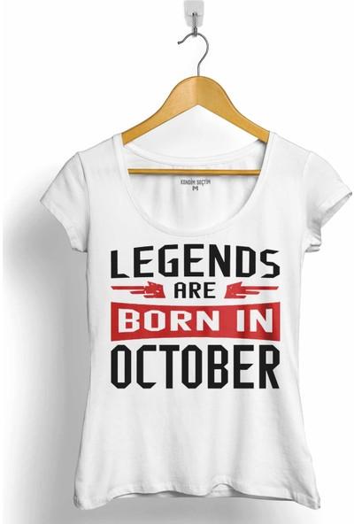 Kendim Seçtim Legends Are Born In October Doğum Günü Hediye Kadın Tişört