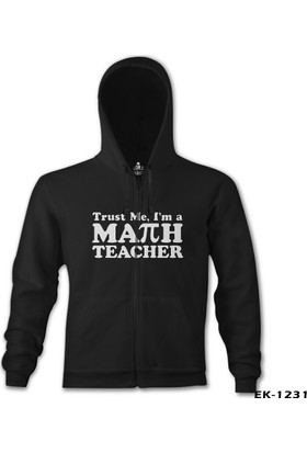 Lord T-shirt I'M Math Teacher Öğretmenler Günü Siyah Erkek Kapşonlu Sweatshirt