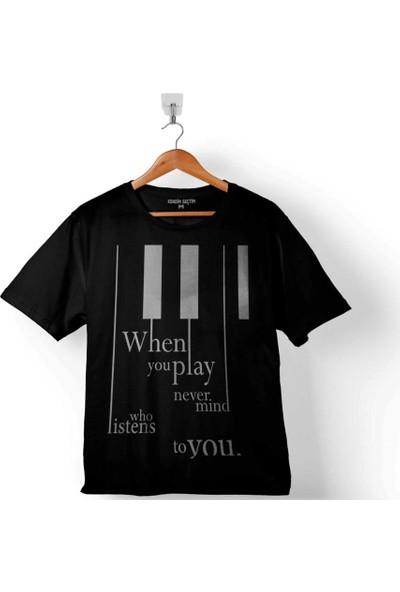 Kendim Seçtim When You Play Never Mind Who Listens Piyano Çocuk Tişört