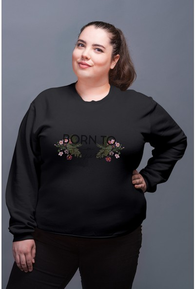 Angemiel Wear Born To Be Anyting Kadın Sweatshirt