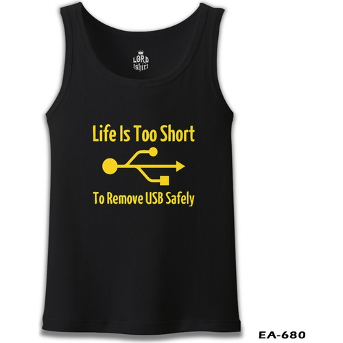 Lord T-Shirt Life İs Too Short To Remove Usb Safety T-Shirt