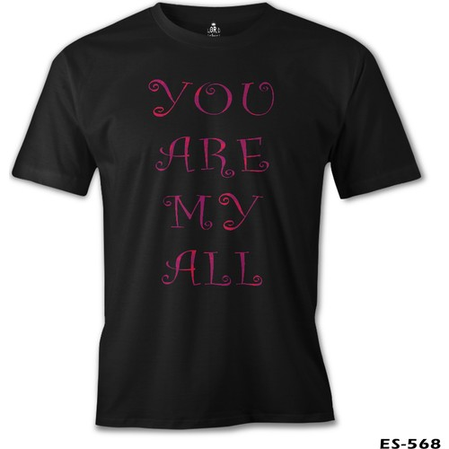 Lord T-Shirt You Are My All Erkek T-Shirt