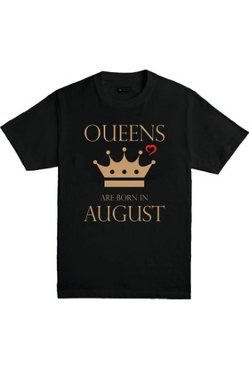 Kilde Quens Are Born İn August Erkek Tshirt