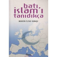 Batı İslam'I Tanıdıkça-Muhsin İlyas Subaşı