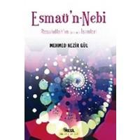 Esmaü'N - Nebi Resulullah'In (A.S.M.) İsimleri-Mehmed Nezir Gül