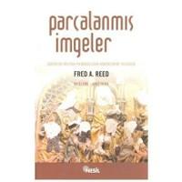 Parçalanmış İmgeler-Fred A. Reed