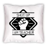 BuldumBuldum Öğretmene Shut Up Kare Yastık