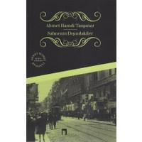 Sahnenin Dışındakiler - Ahmet Hamdi Tanpınar