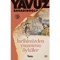 Tarihimizden Yaşanmış Öyküler - Yavuz Bahadıroğlu