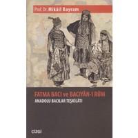 Fatma Bacı Ve Bacıyan-I Rum Anadolu Bacılar Teşkilatı