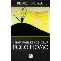 Ecco Homo: İnsan Nasıl Kendisi Olur