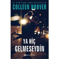 Ya Hiç Gelmeseydin - Colleen Hoover