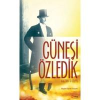 Güneşi Özledik: Atatürkü Özleyiş
