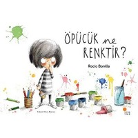 Öpücük Ne Renktir - Rocio Bonilla