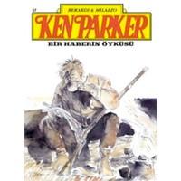 Ken Parker Altın Seri Sayı:37 Bir Haberin Öyküsü