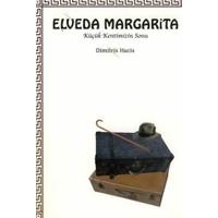 Elveda Margarita Küçük Kentimizin Sonu