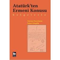 Atatürk''Ten Ermeni Konusu Belgelerle-İsmet Görgülü