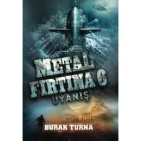 Metal Fırtına 6 : Uyanış - Burak Turna