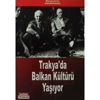 Trakya'da Balkan Kültürü Yaşıyor