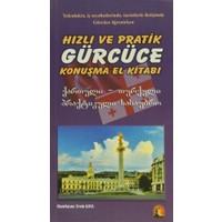 Hızlı ve Pratik Gürcüce Konuşma Klavuzu