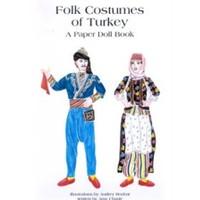 Folk Costumes Of Turkey A Paper Doll Book