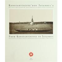 Konstantiniyye'den İstanbul'a / From Konstantiniyye to İstanbul