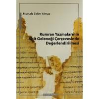 Kumran Yazmalarının Ahit Geleneği Çerçevesinde Değerlendirilmesi