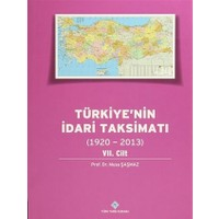 Türkiye'nin İdari Taksimatı 7. Cilt (1920 - 2013)
