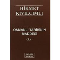 Osmanlı Tarihinin Maddesi Cilt:1