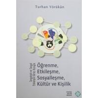 Sosyolojik ve Sosyal Psikolojik Görüş Açısıyla Öğrenme, Etkileşme, Sosyalleşme, Kültür ve Kişilik