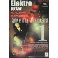 Selim Işık ile Gitar Dersleri 1: Elektro Gitar Metodu - Selim Işık