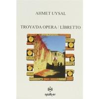 Troya'da Opera / Libretto