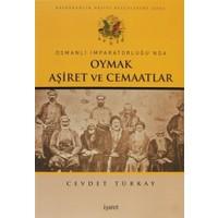 Osmanlı İmparatorluğu'nda Oymak Aşiret ve Cemaatlar - Cevdet Türkay