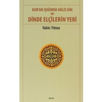 Kur'an Işığında Halis Din ve Dinde Elçilerin Yeri