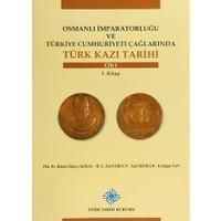 Osmanlı İmparatorluğu ve Türkiye Cumhuriyeti Çağlarında Türk Kazı Tarihi (6 Cilt Takım)