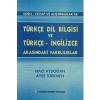 Soru - Cevap ve Alıştırmalar ile Türkçe Dil Bilgisi ve Türkçe - İngilizce Arasındaki Farklılıklar