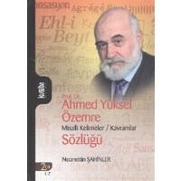 Prof. Dr. Ahmed Yüksel Özemre Misalli Kelimeler - Kavramlar Sözlüğü Cilt: 2