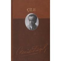 Çile (Deri Ciltli) : 151 - Necip Fazıl Bütün Eserleri - Necip Fazıl Kısakürek
