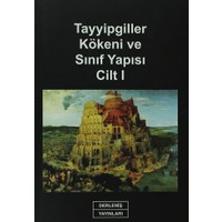 Tayyipgiller Kökeni ve Sınıf Yapısı Cilt 1
