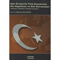 Batı Avrupa'da Türk Gençlerinin Din algılaması ve Dini Davranışları
