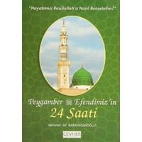 Peygamber Efendimiz'in 24 Saati
