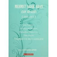 Mehmet Sadık Aran Yaşamı ve Mücadelesi