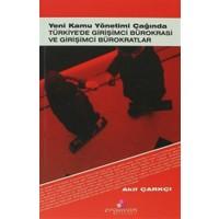 Yeni Kamu Yönetimi Çağında Türkiye'de Girişimci Bürokrasi ve Girişimci Bürokratlar