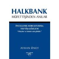 Halkbank Müfettişinden Anılar