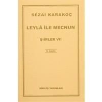 Leyla ile Mecnun - Şiirler 7 - Sezai Karakoç